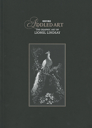 Before Addled Art: The Graphic Art of Lionel Lindsay
