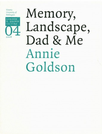 Gordon H. Brown Lecture Series 4: Memory, Landscape, Dad & Me