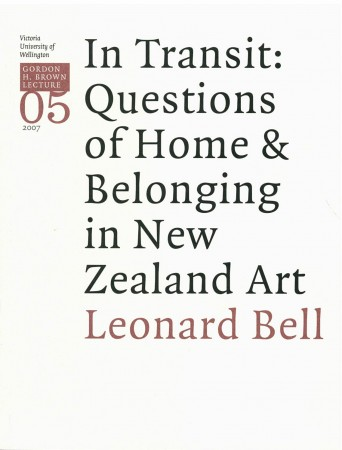Gordon H. Brown Lecture Series 5: In Transit: Questions of Home & Belonging in New Zealand Art
