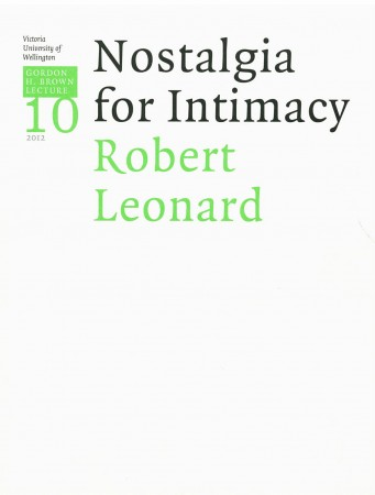 Gordon H. Brown Lecture Series 10: Nostalgia for Intimacy