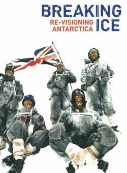 Breaking Ice: ReVisioning Antarctica